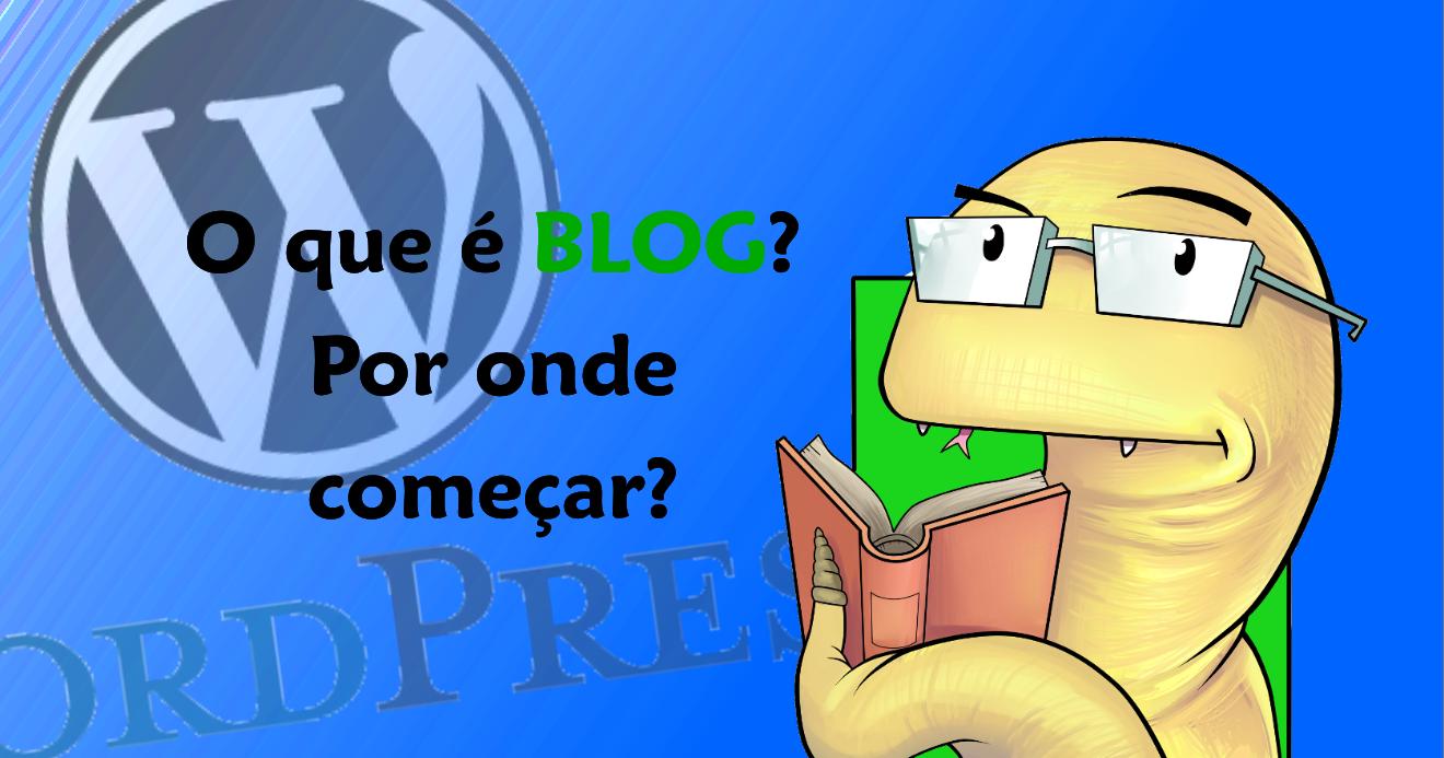 O que é um blog? Por onde começar?